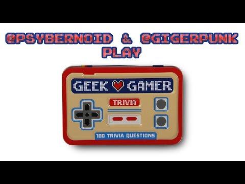 Psybernoid & GigerPunk try the Geek Gamer Trivia quiz
