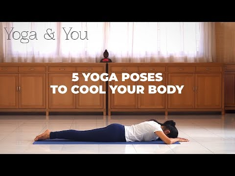 5 Yoga Poses To Cool Down Your Body | How To Finish A Yoga Sequence