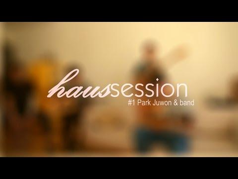 haussession #1: Park Juwon