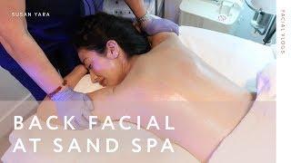 I Got a Back Facial at Sand Spa!   Susan Yara