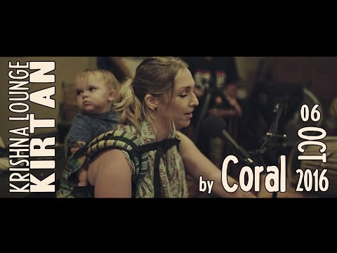 Krishna Lounge KIRTAN by Coral (recorded on OCT 6, 2016)