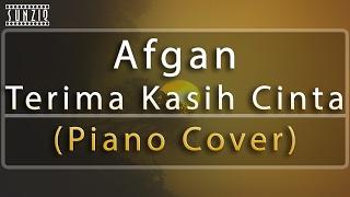 Video Afgan - Terima kasih Cinta (Piano Cover) No Vocal #sunziq download MP3, 3GP, MP4, WEBM, AVI, FLV Agustus 2018