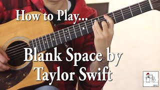How to play Blank Space (Taylor Swift) on guitar - Jen Trani