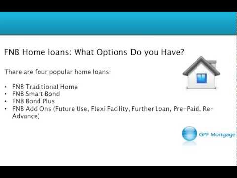 Different Kinds Of FNB Home Loans, Do You Know Which Type Of Bond Is For You?