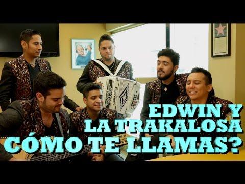 EDWIN LUNA Y LA TRAKALOSA DE MTY - ¿CÓMO TE LLAMAS? (Versión Pepe's Office)