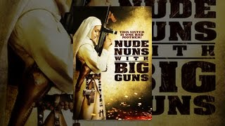 Repeat youtube video Nude Nuns with Big Guns