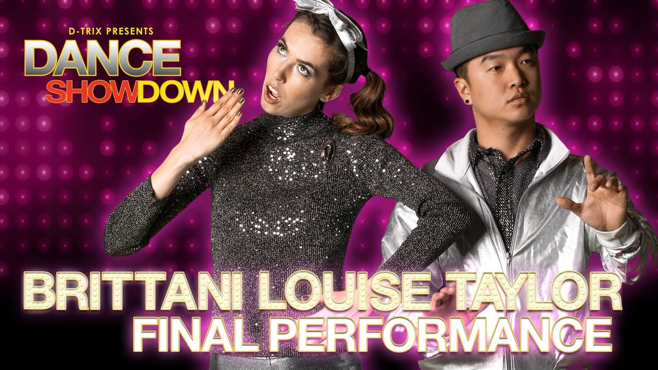 Dance Showdown Presented by D-trix - BrittaniLouiseTaylor Final Performance