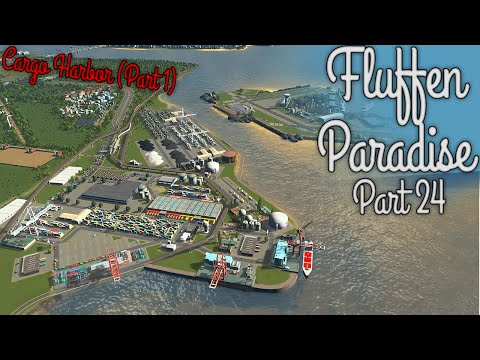 Cities Skylines - Fluffen Paradise [PART 24] - Cargo harbor (PART 1)