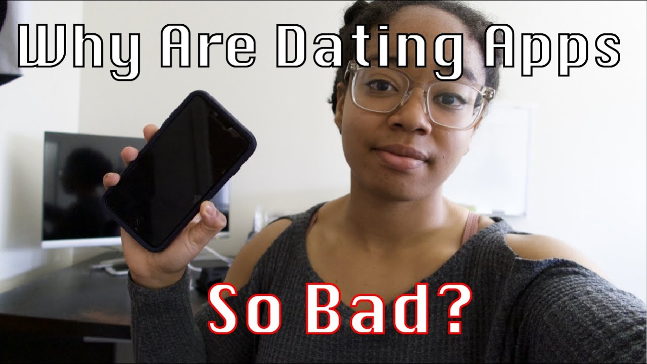 Why Are Dating Apps So Bad? - YouTube