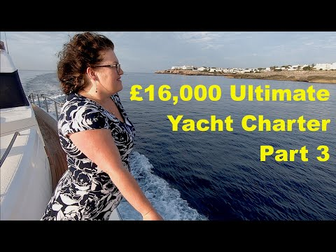 £16,000 Ultimate Yacht Charter Part 3