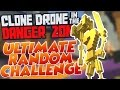 ULTIMATE RANDOM CHALLENGE! | Clone Drone In The Danger Zone Fire Update Gameplay