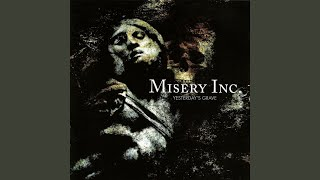 Watch Misery Inc Yesterdays Grave video