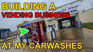 Let's build a vending EMPIRE at my CARWASH