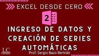 Excel DESDE CERO Parte 2: Ingreso de datos y creación de series automáticas