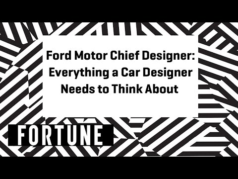 Ford Chief Designer: Everything a Car Designer Thinks About | Brainstorm Design 2017 | Fortune