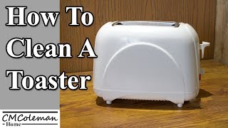 How To Clean Your Toaster