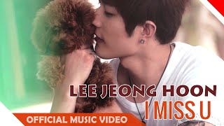Lee Jeong Hoon - I Miss U ( Bogoshipo ) - Official Music Video - Nagaswara