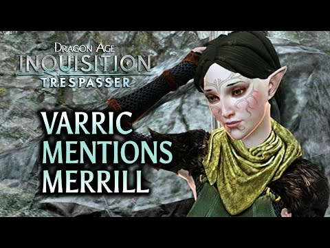 Dragon Age: Inquisition - Trespasser DLC - Varric mentions Merrill