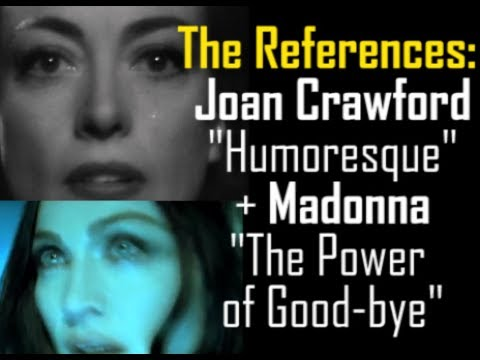 """The References Joan Crawford (""""Humoresque"""") + Madonna (""""The Power Of Good-bye"""")"""