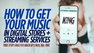 how to get your music in digital stores streaming services