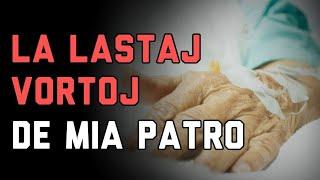 La Lastaj Vortoj de Mia Patro