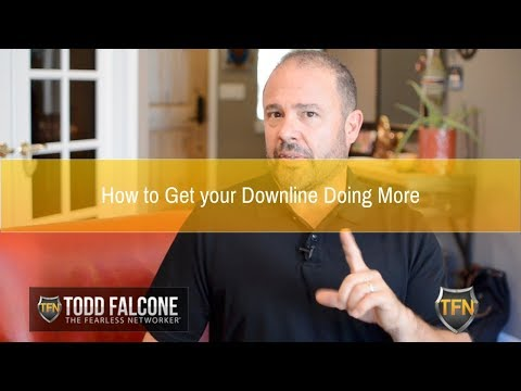 How To Get Your Downline Doing More