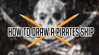 how to draw a pirates ship