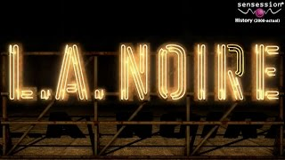 Sensession History #107: L. A. Noire