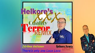 There's only one Loco Loco (Helkore's XXX Quality Terror Remix)
