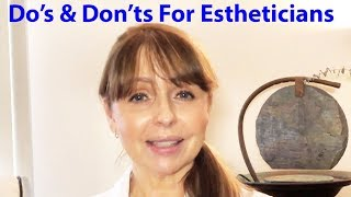 Do's And Don'ts For Estheticians