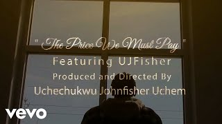 Uchechukwu Johnfisher Uchem The Price We Must Pay.mp3