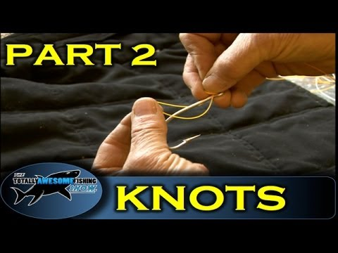 How to tie fishing knots (Part 2)
