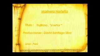 | Marinera Norteña | Trujillano , si señor | Banda 2014