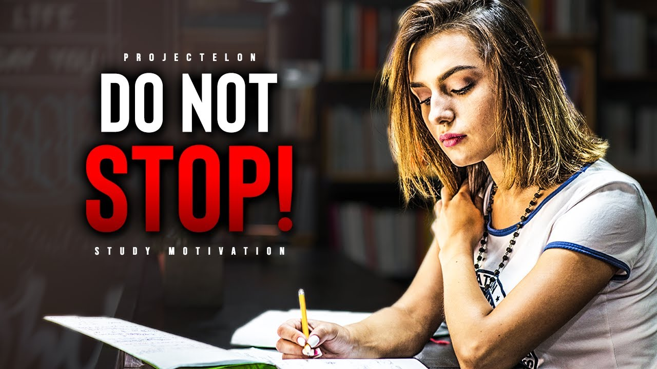 Successful Students DO NOT STOP! - Powerful Study Motivation