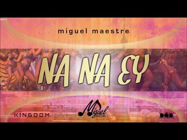 Miguel Maestre - Na Na Ey