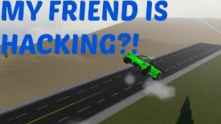 MY FRIEND IS A HACKER! (Roblox Vehicle Simulator)