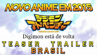 Digimon Adventure tri. [ Trailer // BRASIL ] - Digimon 2015