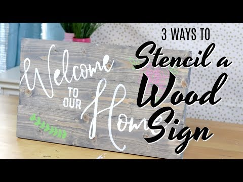 3 Ways To Stencil A Wood Sign