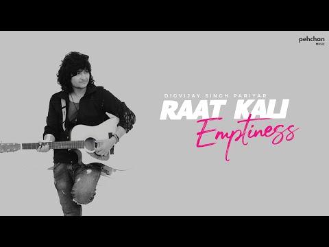 Raat Kali  Emptiness  Digvijay Singh Pariyar  Kishore Kumar  Love Mashup