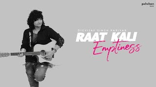 Raat Kali | Emptiness | Digvijay Singh Pariyar | Kishore Kumar | Love Mashup | Cover