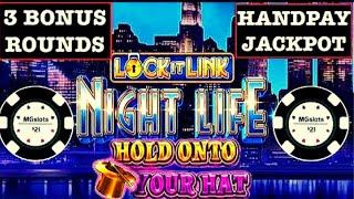 🔓LOCK IT LINK NIGHT LIFE HANDPAY 🔓HOLD ONTO YOUR HAT SLOT MACHINE
