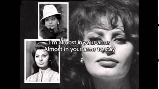 SOPHIA LOREN - Almost In Your Arms with lyrics