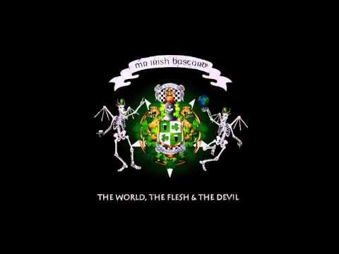 Mr. irish Bastard - The World, The Flesh and The Devil (full album)