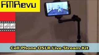 Cell Phone DSLR Live Stream Kit | Articulating Arm Smartphone Mount