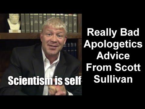 Really Bad Apologetics Advice From Scott Sullivan