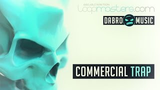 'Commercial Trap' By DABRO Music - Trap Drums Urban Samples And Loops