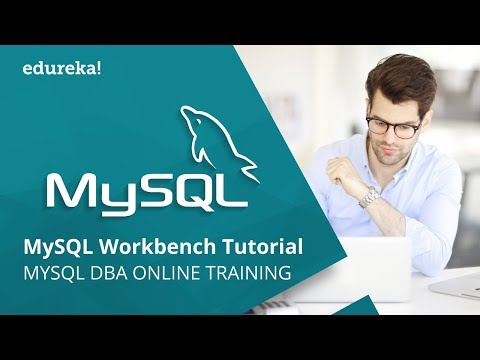 MySQL Workbench Tutorial   Introduction To MySQL Workbench   MySQL DBA Training   Edureka