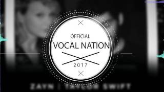 ZAYN Taylor Swift - I Don't Wanna Live Forever (Vocal) HD | Vocal Nation