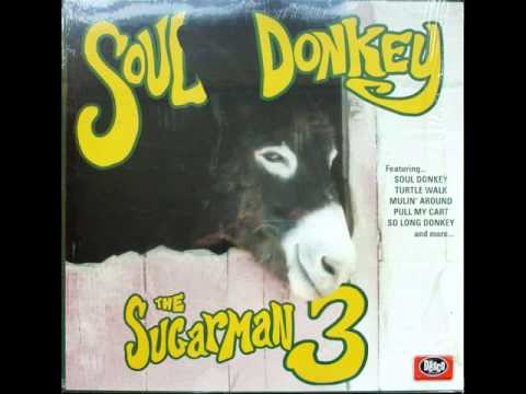 Sugarman three So Long Donkey