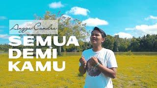 Download ANGGA CANDRA-SEMUA DEMI KAMU (cover Lukman Fauzi)
